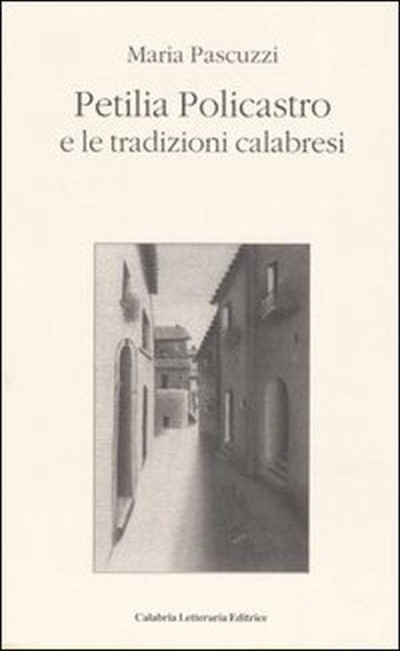 Petilia Policastro e le tradizioni calabresi.
