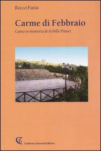 Carme di Febbraio. Canto in memoria di Achille Pittari.
