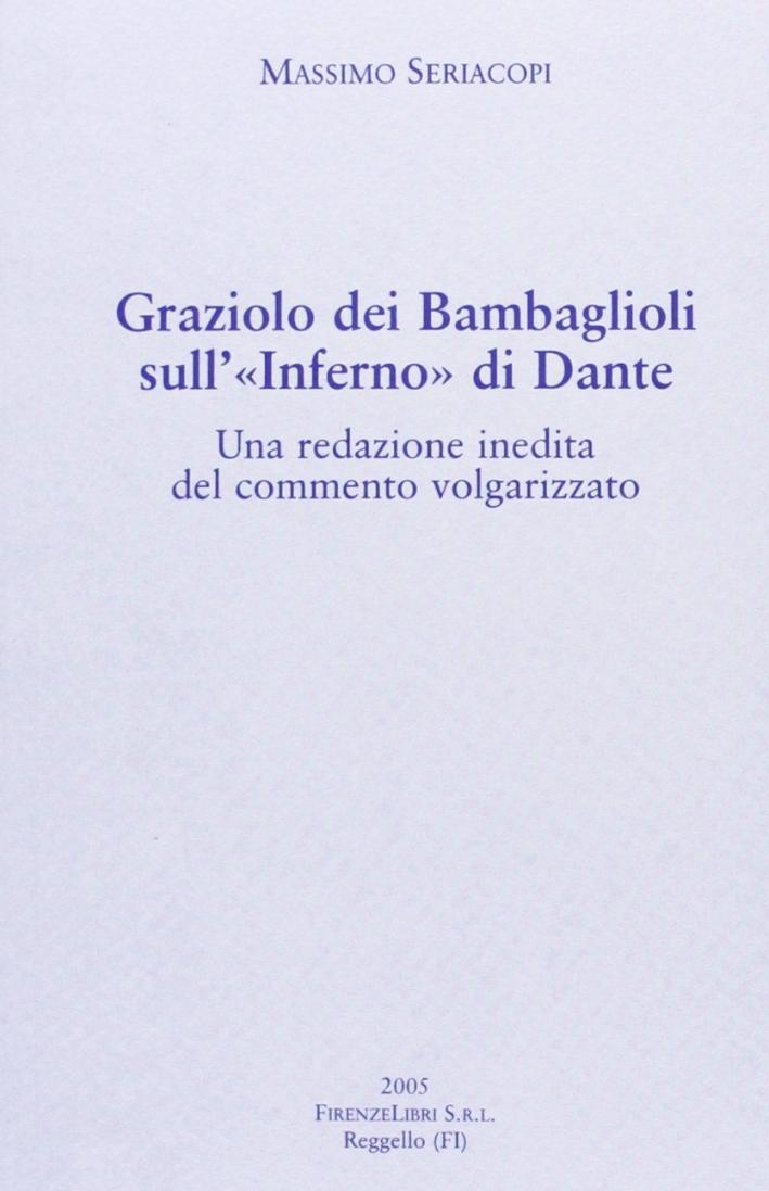 Graziolo dei Bambaglioli sull'Inferno di Dante. Una redazione inedita del commento volgarizzato.