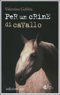 Per un crine di cavallo.