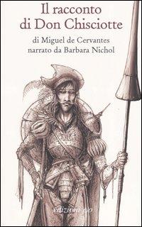 Il racconto di Don Chisciotte di Miguel de Cervantes.