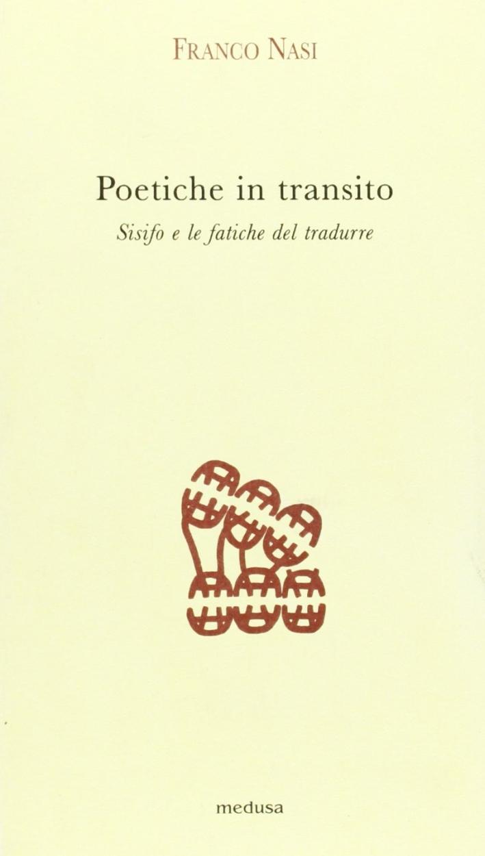 Poetiche in transito. Sisifo e le fatiche del tradurre.
