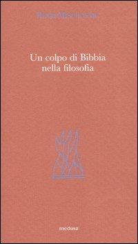 Un colpo di Bibbia nella filosofia.