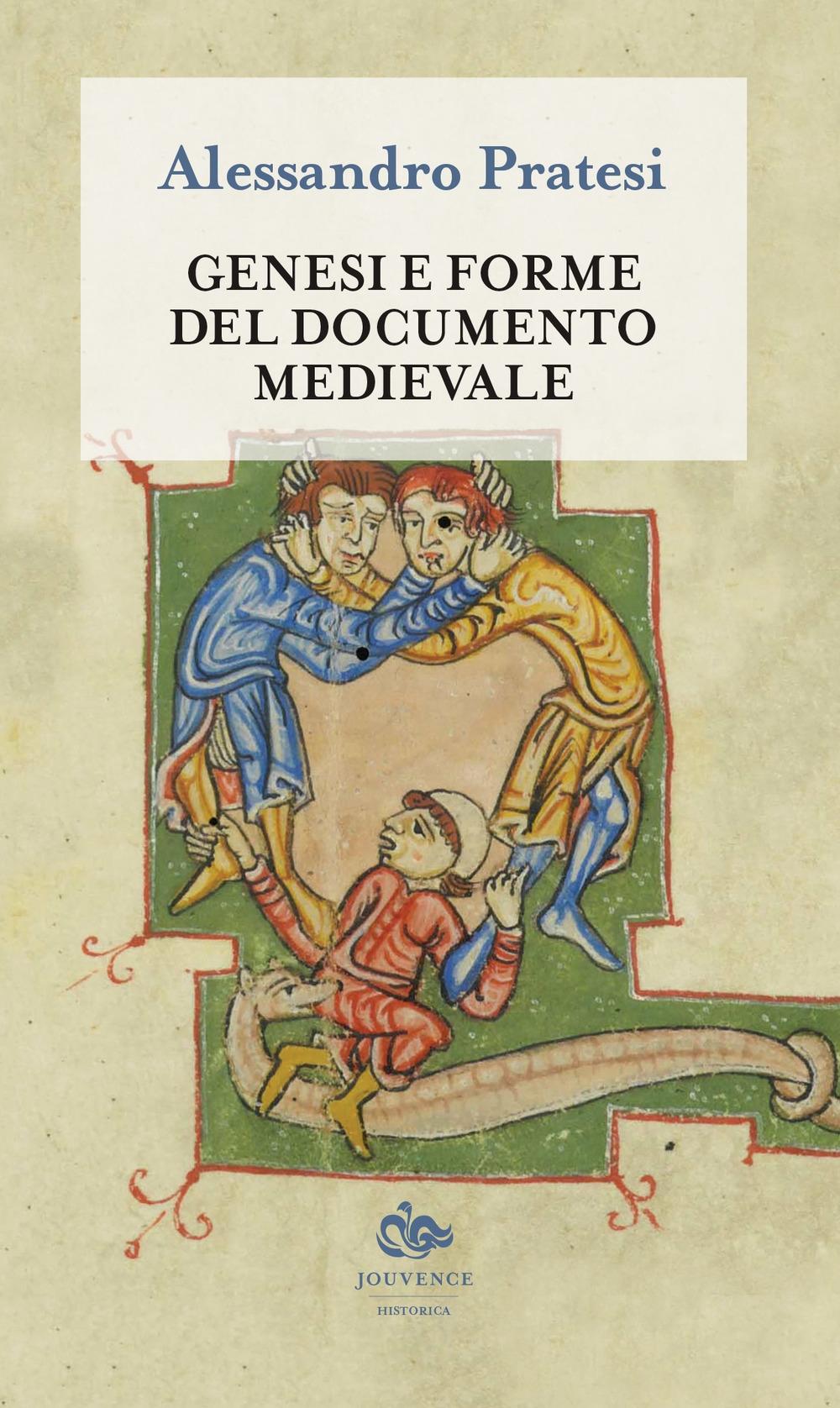 Genesi e forme del documento medievale.