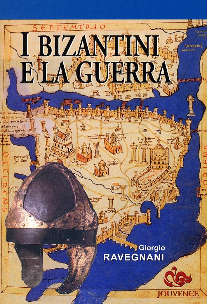 I bizantini e la guerra. L'età di Giustiniano.