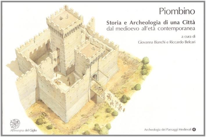 Piombino. Storia e archeologia di una città dal Medioevo all'età cotemporanea. Con CD-ROM.