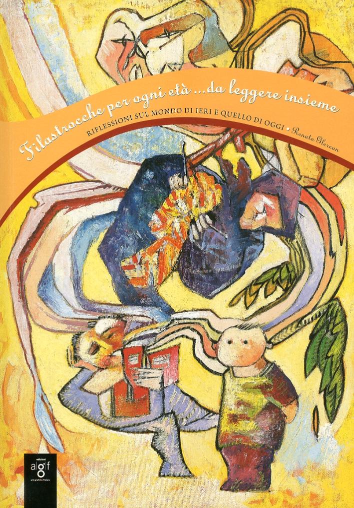 Filastrocche per ogni età... da leggere insieme. Riflessioni sul mondo di ieri e quello di oggi.