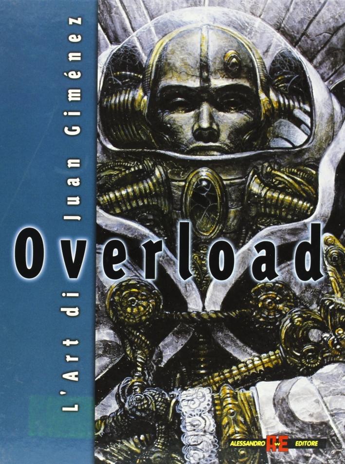 Overload. L'arte di Juan Giménez.