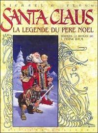 Babbo Natale. La leggenda di Santa Claus