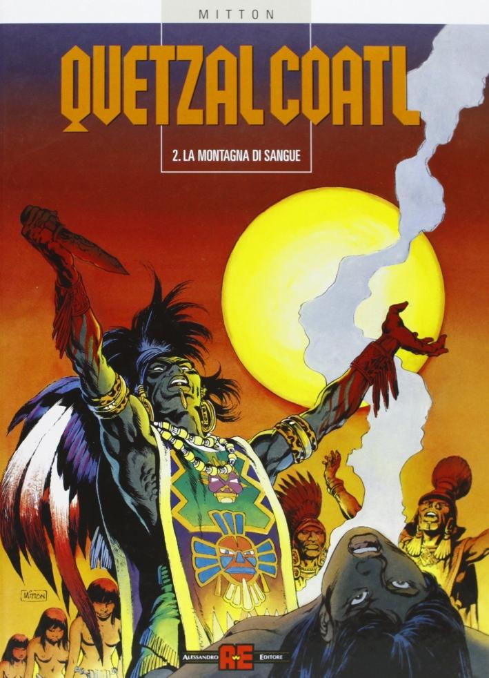 La Montagna di Sangue. Quetzalcoatl. Vol. 2.