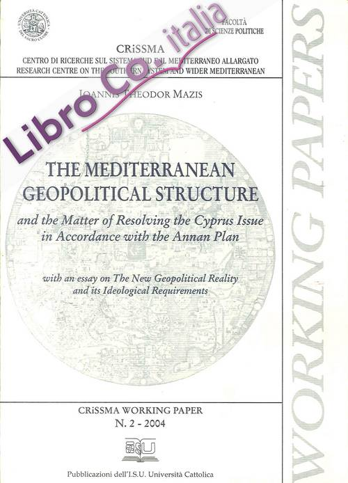 The mediterranean geopolitical structure and the matter of resolving the Cyprus issue in accordance with the annan plan.