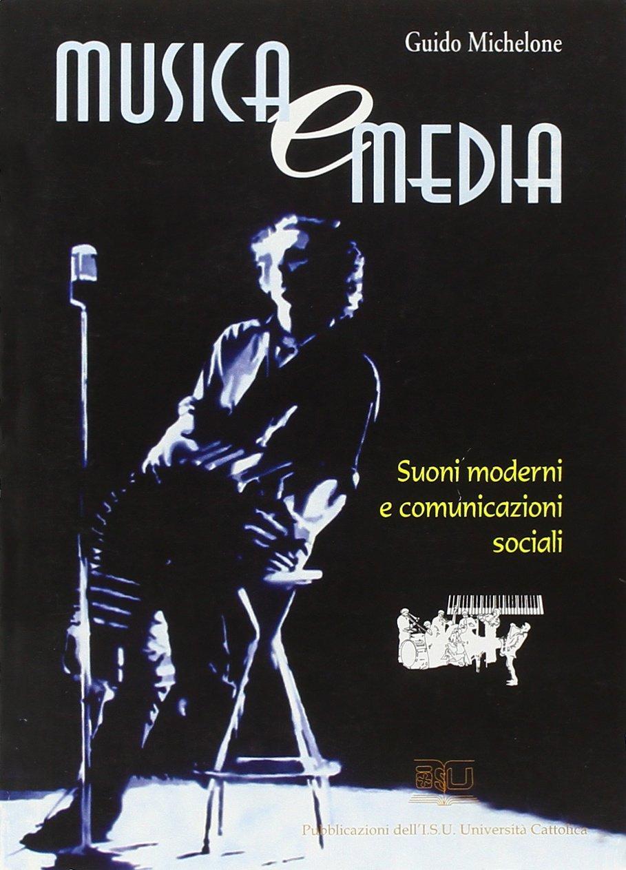 Musica e media. Suoni moderni e comunicazioni sociali