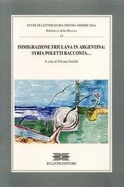 Immigrazione friulana in Argentina. Syria Poletti racconta....