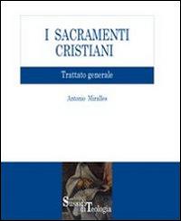 I sacramenti cristiani. Trattato generale