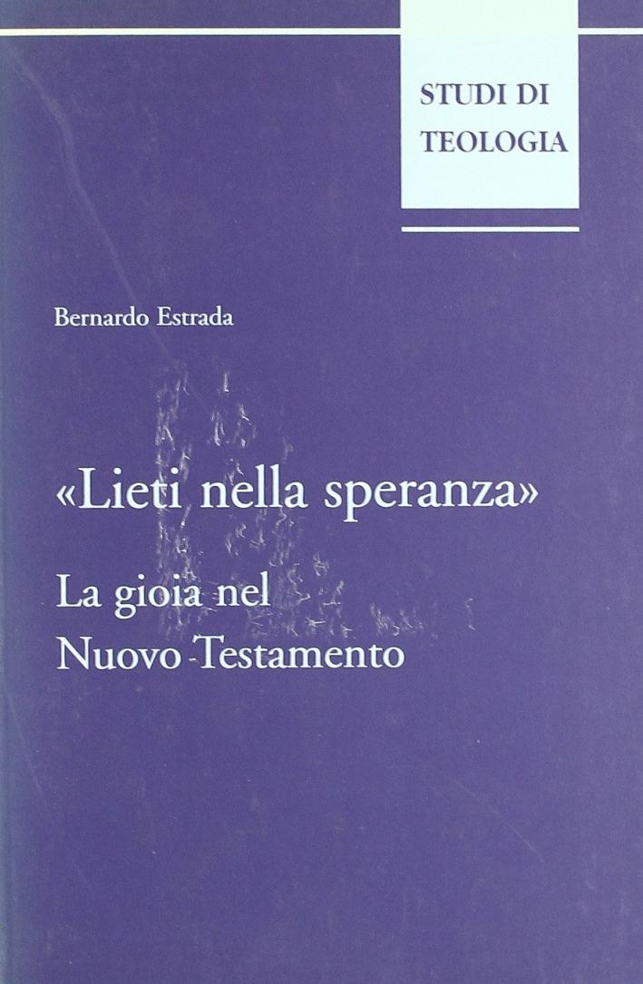 Lieti nella speranza. La gioia nel Nuovo Testamento.