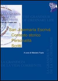 San Josemaría Escrivá. Contesto storico. Personalità. Scritti