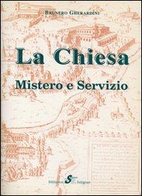 La Chiesa. Mistero e servizio
