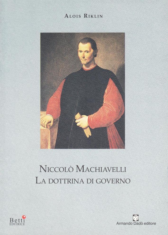 Niccolò Machiavelli. La dottrina di governo