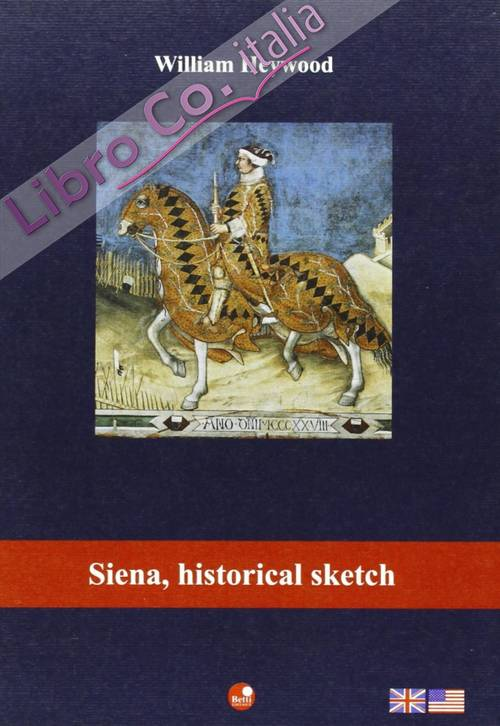 Guide To Siena. Historical Sketch. [Ed. Italiana]