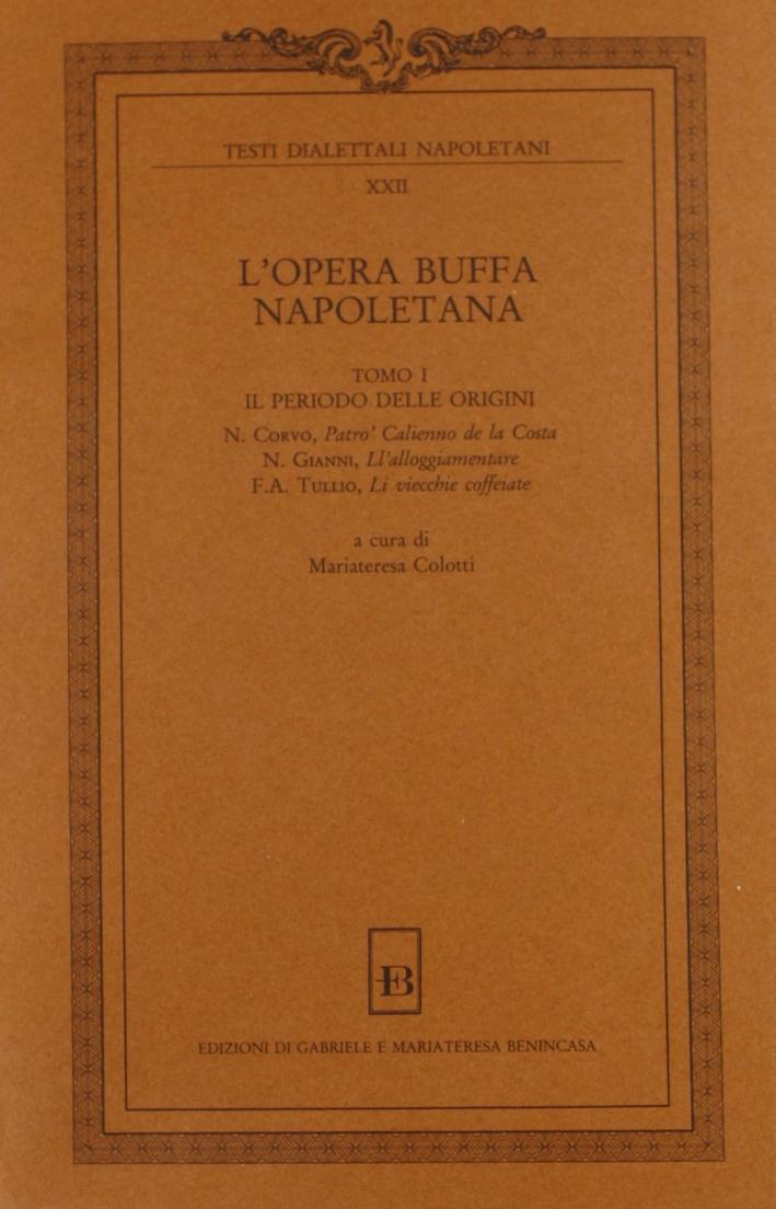 L'Opera Buffa Napoletana. Vol. 1: il Periodo delle Origini