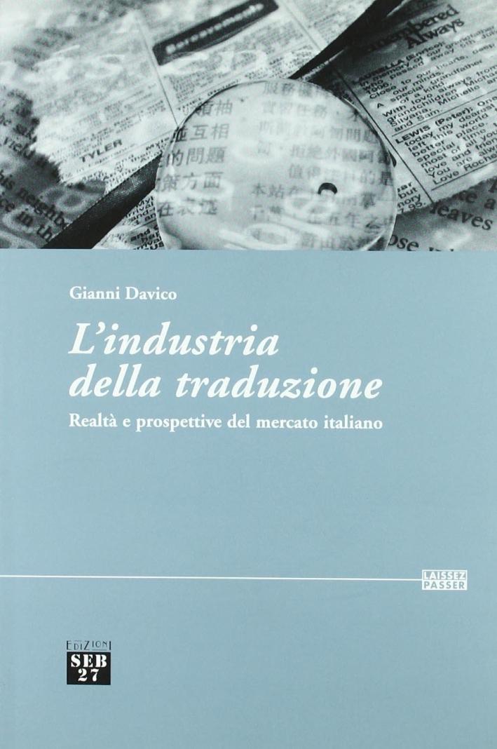 L'industria della traduzione. Realtà e prospettive del mercato italiano