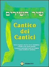 Cantico dei cantici (Shir Mashirím). Testo ebraico. Traduzione a fronte