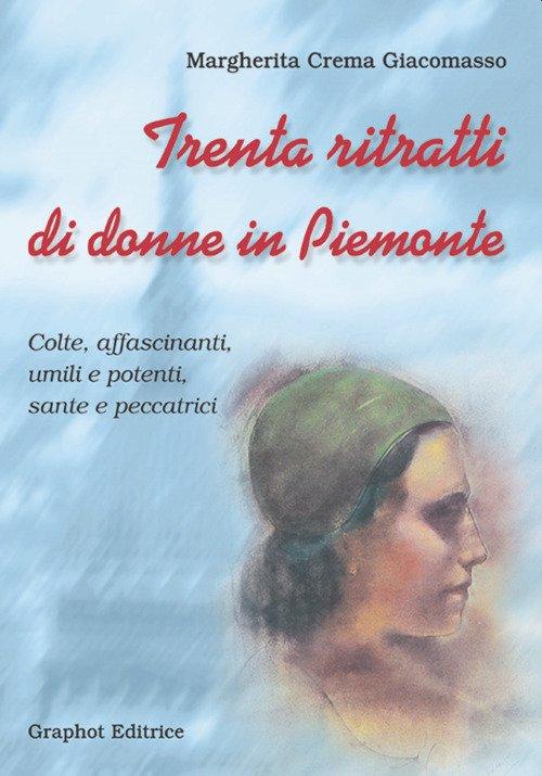 Trenta ritratti di donne in Piemonte