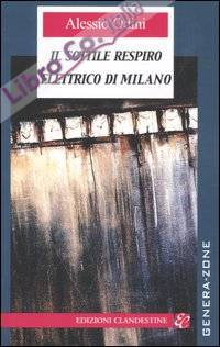Il sottile respiro elettrico di Milano