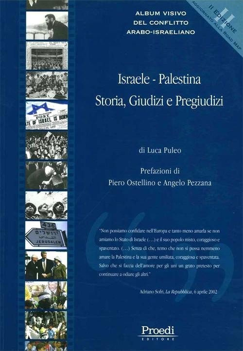 Israele-Palestina. Storia, giudizi e pregiudizi