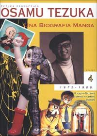 Una biografia manga. Il sogno di creare fumetti e cartoni animati. Vol. 4