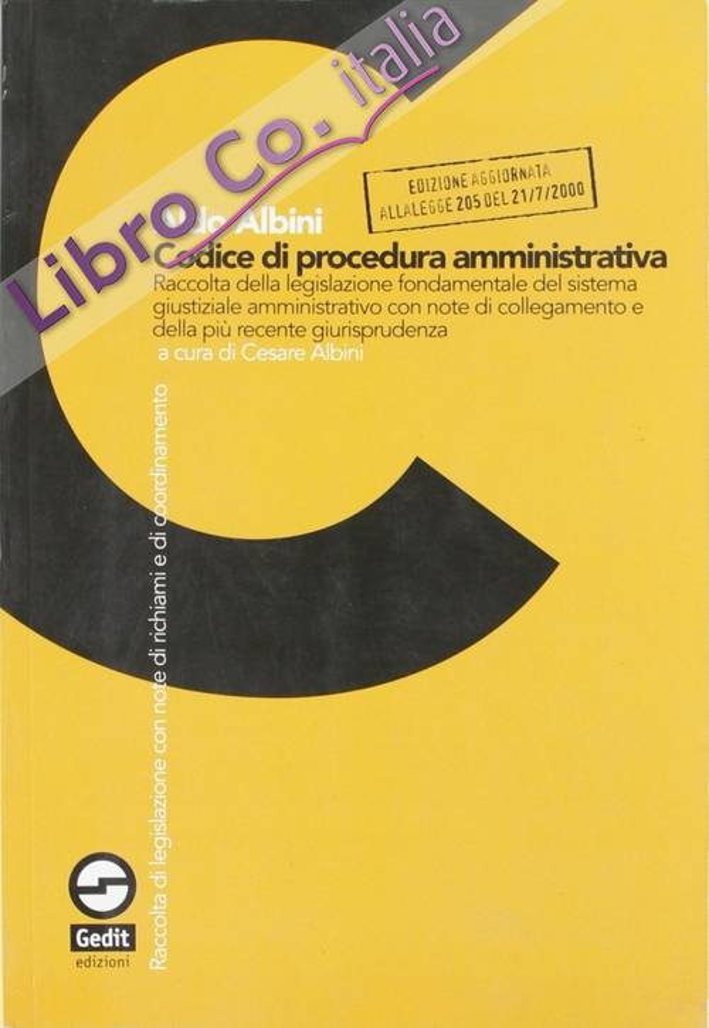 Codice di procedura amministrativa. Raccolta della legislazione fondamentale e della più recente giurisprudenza