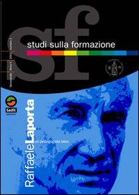 Studi sulla Formazione (2001). Vol. 2: Raffaele Laporta un Pedagogista Laico...