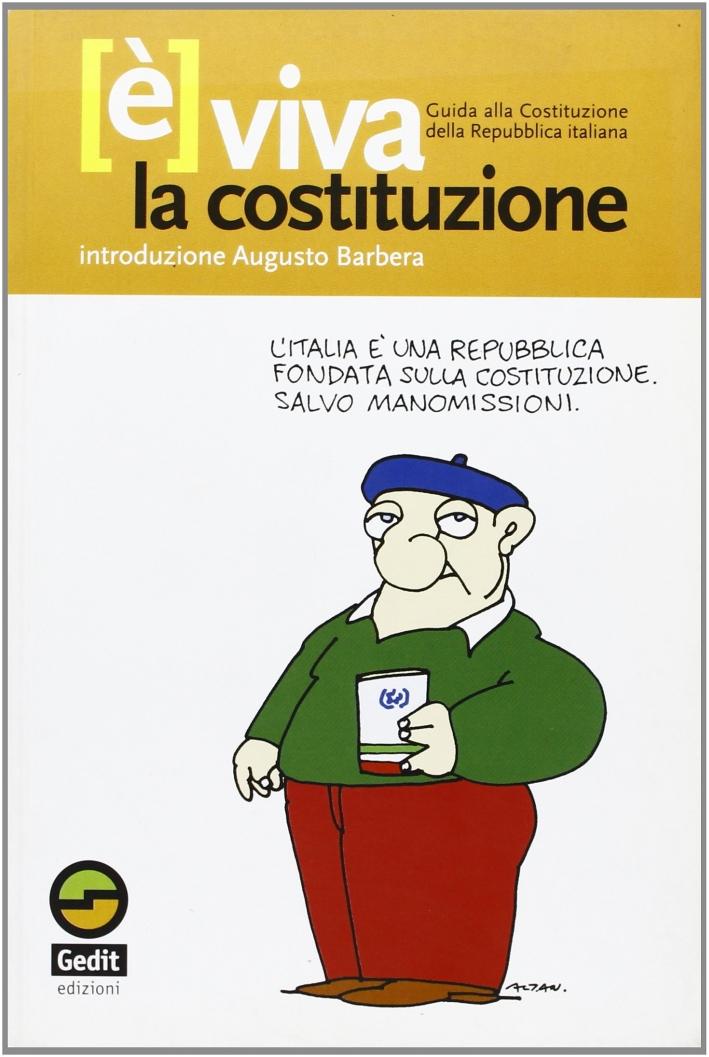 È viva la Costituzione. Guida alla Costituzione della Repubblica Italiana