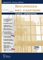 Sicurezza nei cantieri. Guida operativa