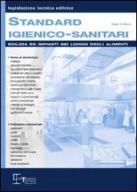 Standard igienico-sanitari. Edilizia ed impianti nei luoghi degli alimenti