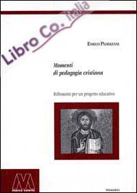 Momenti di pedagogia cristiana. Riflessioni per un progetto educativo