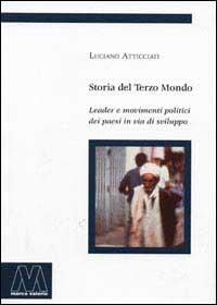 Storia del terzo mondo. Leader e movimenti politici nei paesi in via di sviluppo