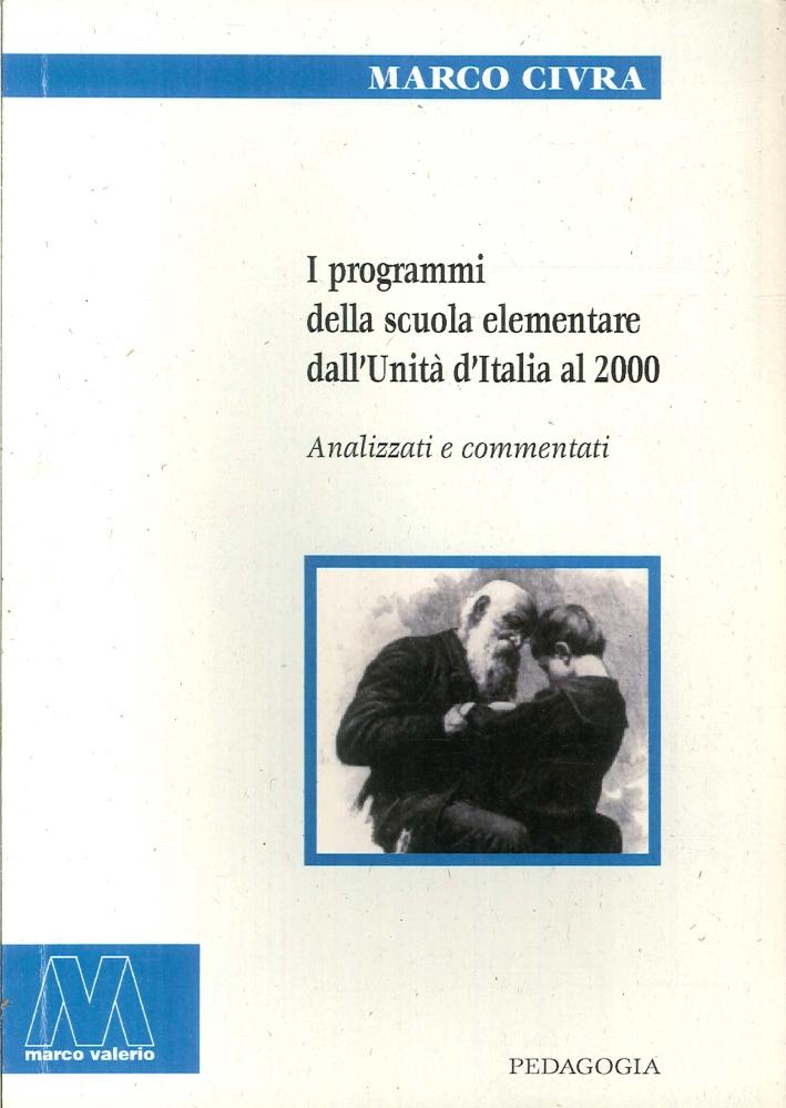 I Programmi della Scuola Elementari dall'Unità d'Italia al 2000