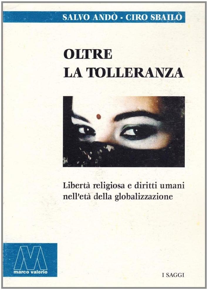 Oltre la tolleranza. Libertà religiosa e diritti umani nell'età della globalizzazione