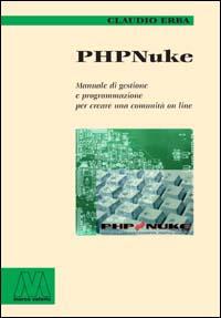 PHP Nuke. Manuale di gestione e programmazione per creare una comunità on line