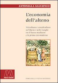 L'economia dell'alteno. Viticoltura e cerealicoltura nel Roero e nelle Langhe tra il basso medioevo e la prima età moderna