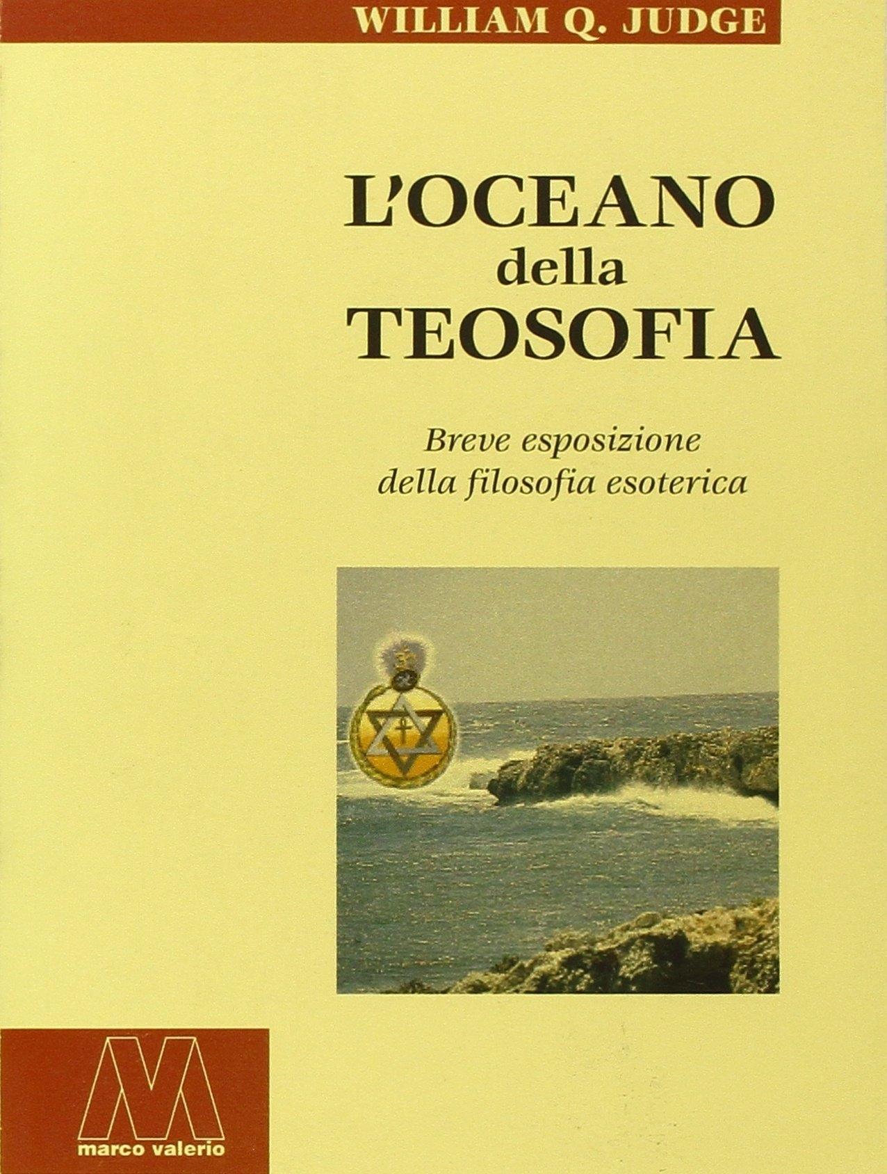 L'oceano della teosofia. Breve esposizione della filosofia esoterica