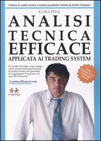 Analisi tecnica efficace. Applicata ai trading system