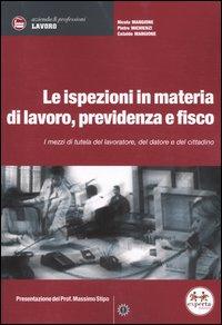 Le ispezioni in materia di lavoro, previdenza e fisco. I mezzi di tutela del lavoratore, del datore e del cittadino