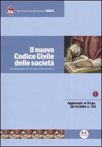 Il nuovo Codice civile delle società. Comparazione tra vecchio e nuovo