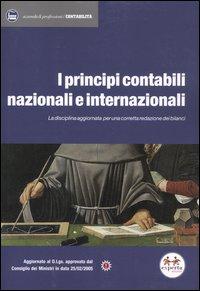 I principi contabili nazionali e internazionali. La disciplina aggiornata per una corretta redazione dei bilanci