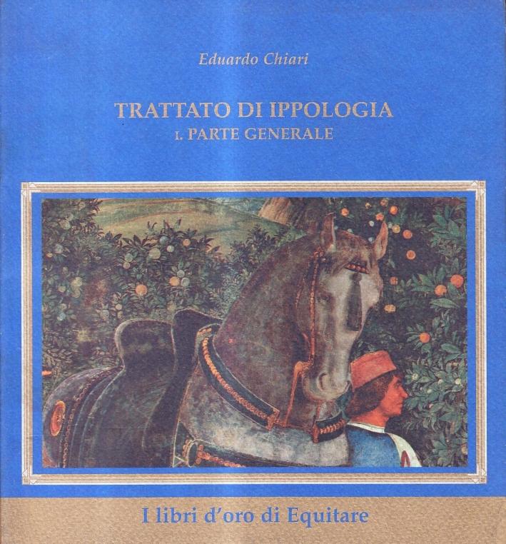 Trattato d'ippologia. Vol. 1: Parte generale