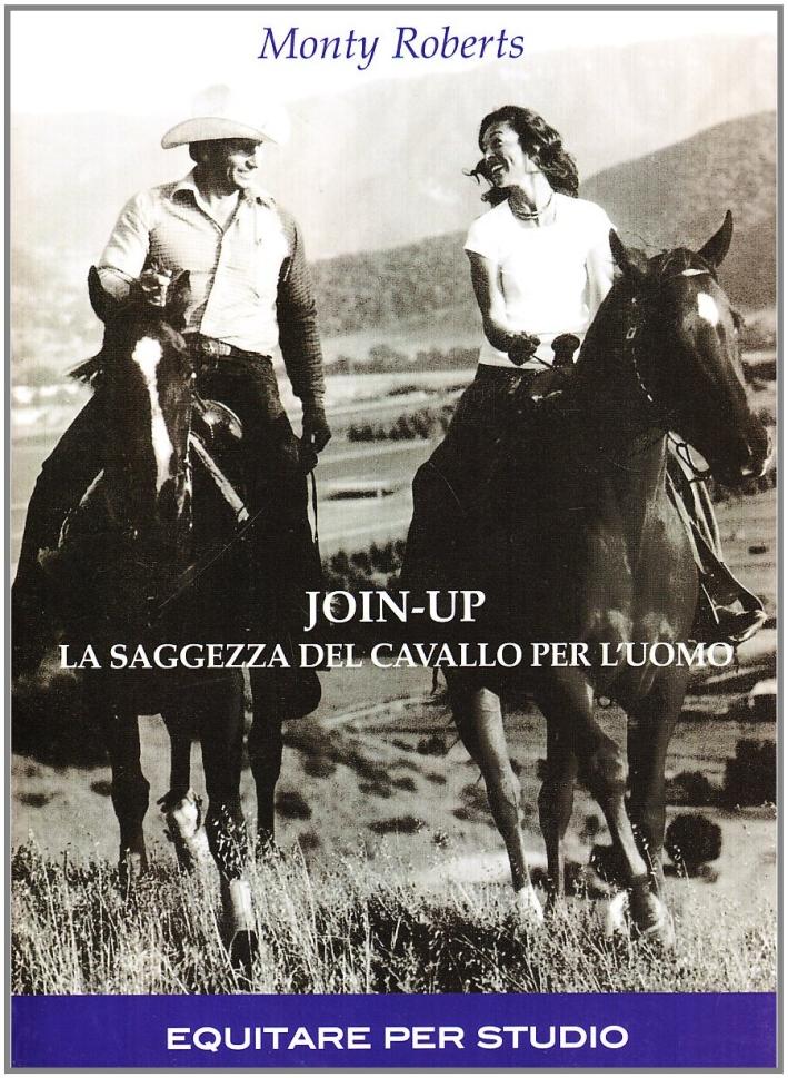 Join-up: la saggezza del cavallo per l'uomo