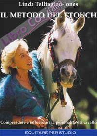 Il metodo del TTouch. Comprendere e influenzare la personalità del cavallo