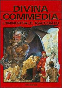 Divina Commedia. L'immortale racconto